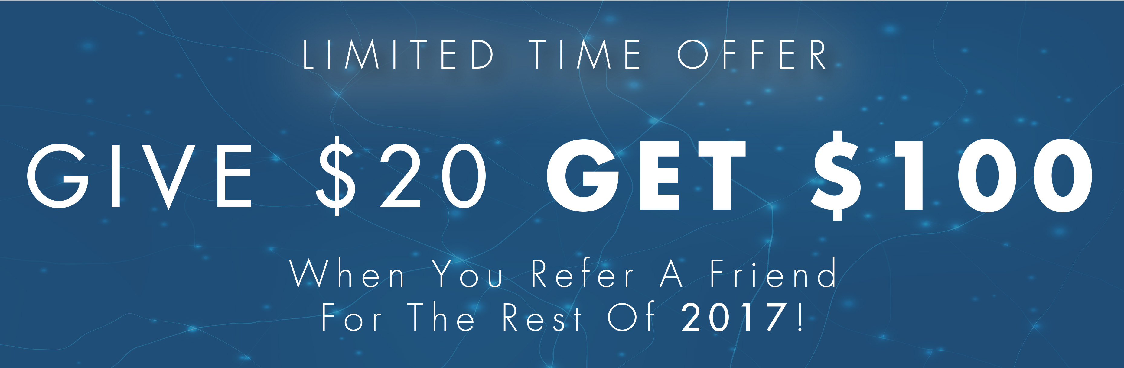 Give $20, Get $100 When You Refer A Friend